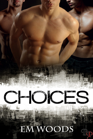 Review: Choices by Em Woods