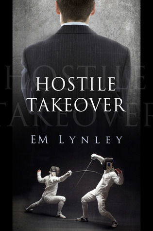 Review: Hostile Takeover by E.M. Lynley