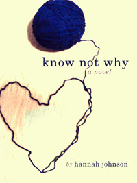 Review: Know Not Why by Hannah Johnson