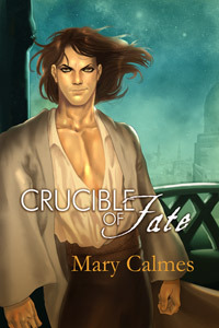 Review: Crucible of Fate by Mary Calmes