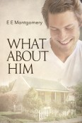 Review: What About Him by E.E. Montgomery
