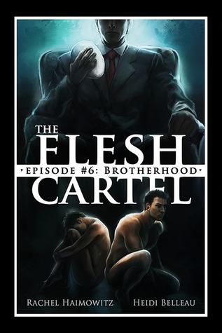 Review: The Flesh Cartel #6: Brotherhood by Rachel Haimowitz and Heidi Belleau