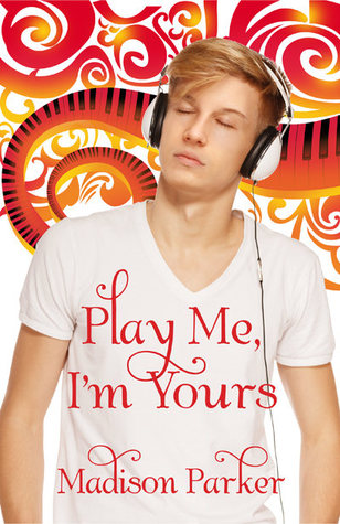 Review: Play Me, I'm Yours by Madison Parker