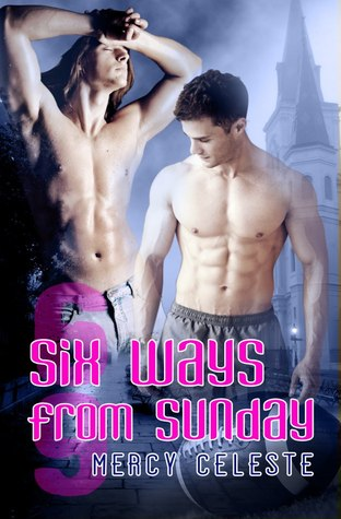 Review: Six Ways from Sunday by Mercy Celeste