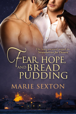 Review: Fear, Hope, and Bread Pudding by Marie Sexton