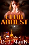 Review: Club Arrest by D.J. Manly