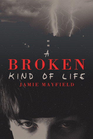 Review: A Broken Kind of Life by Jamie Mayfield