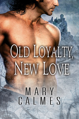 Review: Old Loyalty, New Love by Mary Calmes
