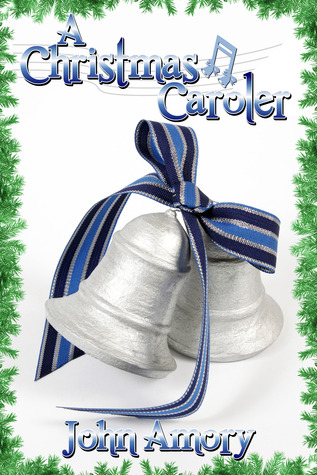 Guest Post and Giveaway: A Christmas Caroler by John Amory