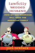 Review: Lawfully Wedded Husband by Joel Derfner