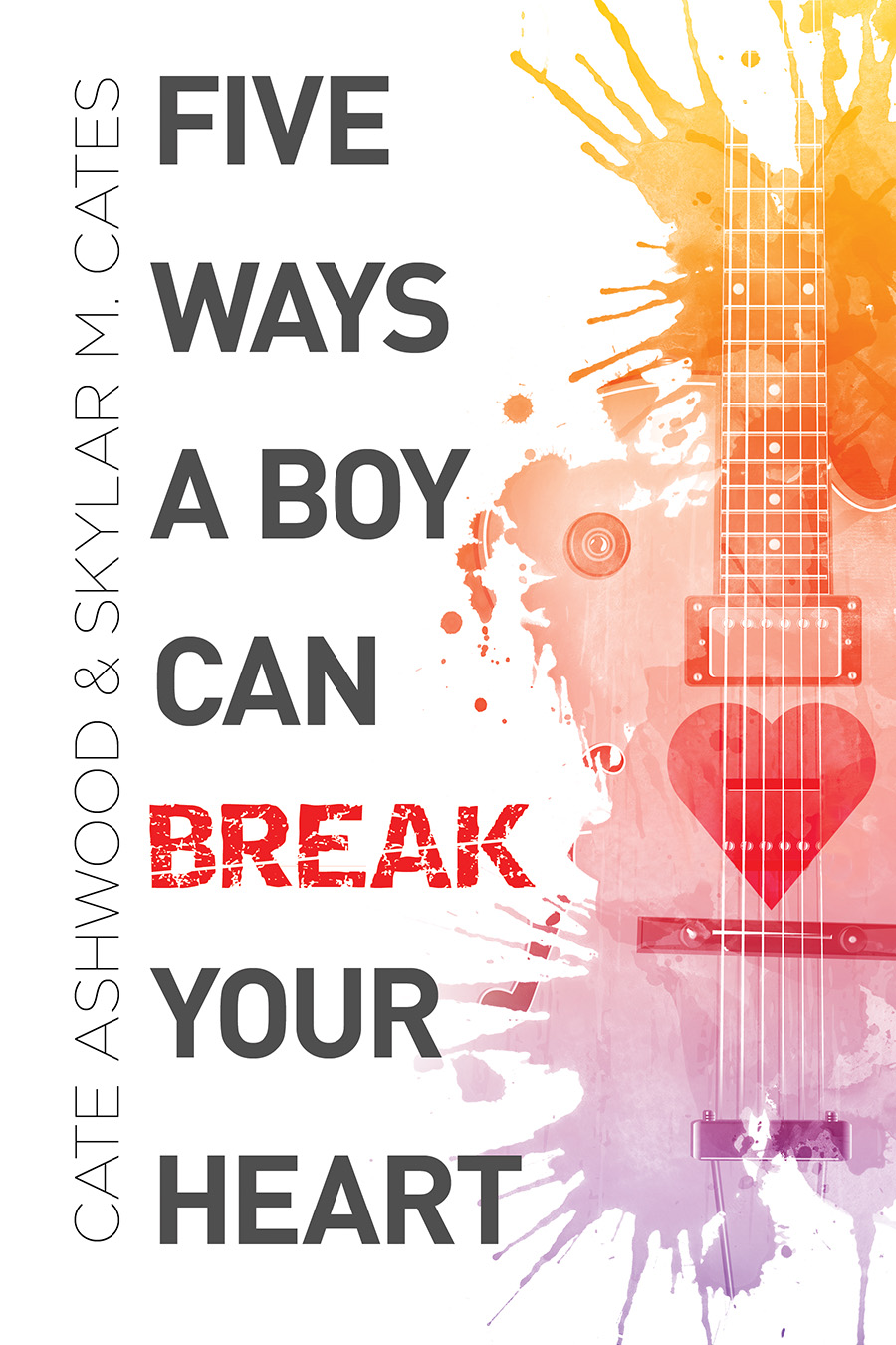 Guest Post and Giveaway: Five Ways a Boy Can Break Your Heart by Cate Ashwood and Skylar M. Cates