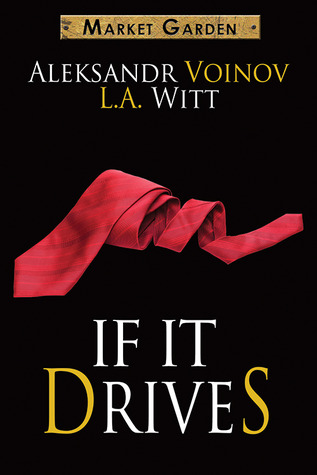 Review: If It Drives by Aleksandr Voinov and L.A. Witt