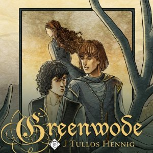 Audiobook Review: Greenwode by J. Tullos Hennig