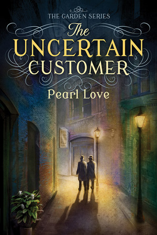 Review: The Uncertain Customer by Pearl Love
