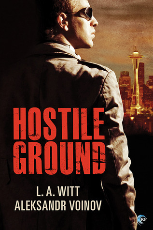 Review: Hostile Ground by L.A. Witt and Aleksandr Voinov