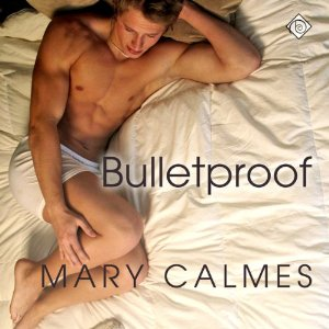 Audiobook Review: Bulletproof by Mary Calmes