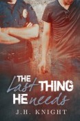 Review: The Last Thing He Needs by J.H. Knight