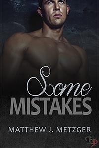 Review: Some Mistakes by Matthew J. Metzger