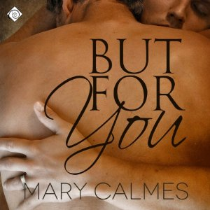 Audiobook Review: But For You by Mary Calmes