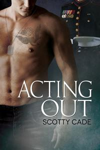 Review: Acting Out By Scotty Cade