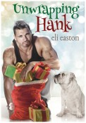 Unwrapping Hank by Eli Easton