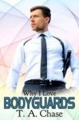Review: Why I Love Bodyguards by T.A. Chase