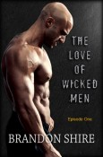 Interview: The Love of Wicked Men by Brandon Shire