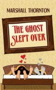 The Ghost Slept Over
