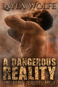 Review: A Dangerous Reality by Layla Wolfe
