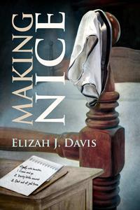 Review: Making Nice by Elizah J. Davis