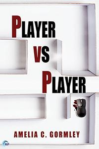 Review: Player vs Player by Amelia C. Gormley