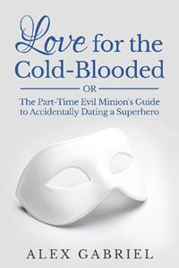 Review: Love for the Cold Blooded by Alex Gabriel