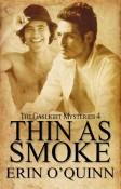 Thin As Smoke by Erin O'Quinn