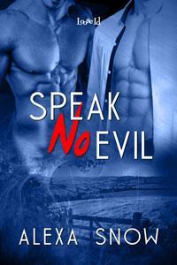 Review: Speak No Evil by Alexa Snow