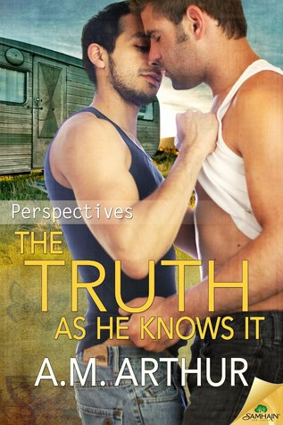 Review: The Truth As He Knows It by A.M. Arthur