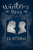Winter's Bees by E.E. Ottoman