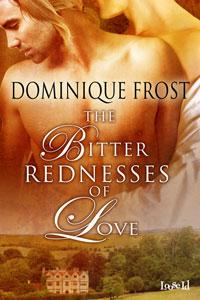 Review: Bitter Rednesses of Love by Dominique Frost