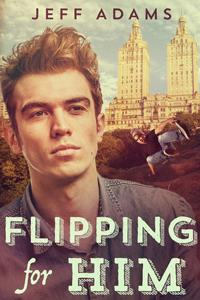 Review: Flipping For Him by Jeff Adams