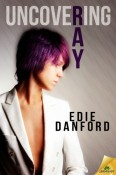 Uncovering Ray by Edie Danford