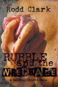 Rubble and the Wreckage: A Gabriel Church Tale #1