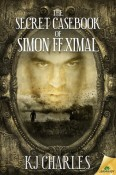 Review: The Secret Casebook of Simon Feximal by K.J. Charles