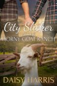 City Slicker at the Horny Goat Ranch by Daisy Harris