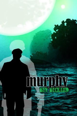 Review: Murphy by Bey Deckard
