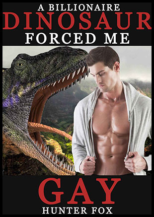 Guest Review: A Billionaire Dinosaur Forced Me Gay by Hunter Fox