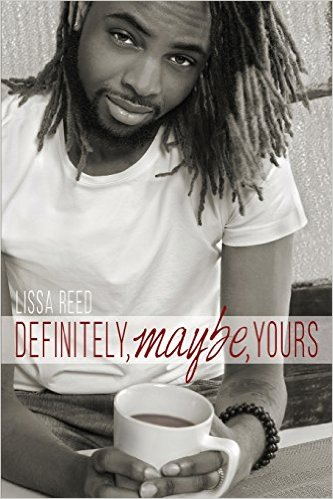 Review: Definitley, Maybe, Yours by Lissa Reed