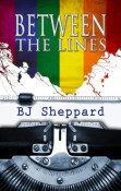 Between The Lines by BJ Sheppard