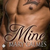 Audiobook Review: Mine by Mary Calmes
