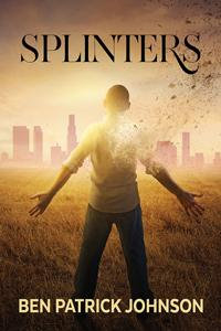 Review: Splinters by Ben Patrick Johnson