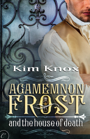 Review: Agamemnon Frost and the House of Death by Kim Knox