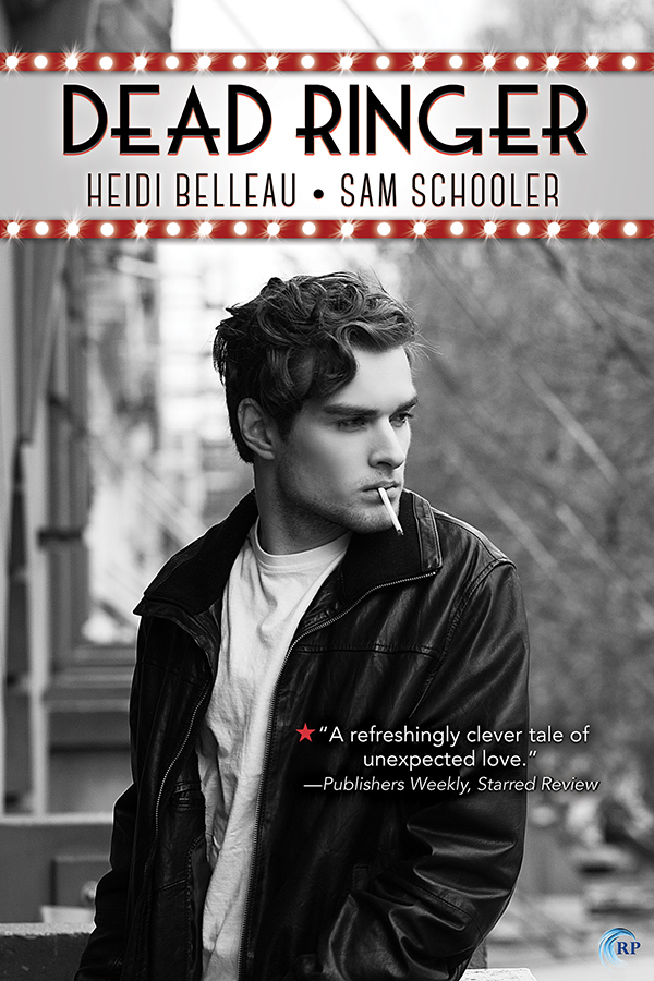Guest Post and Giveaway: Dead Ringer by Heidi Belleau and Sam Schooler